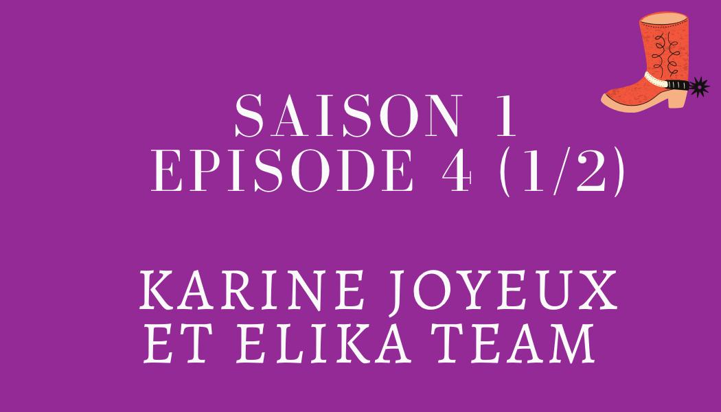 Épisode 4 (1/2) : Karine Joyeux et ELIKA TEAM