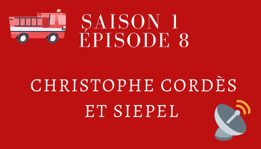 Épisode 8 : Christophe Cordès et SIEPEL