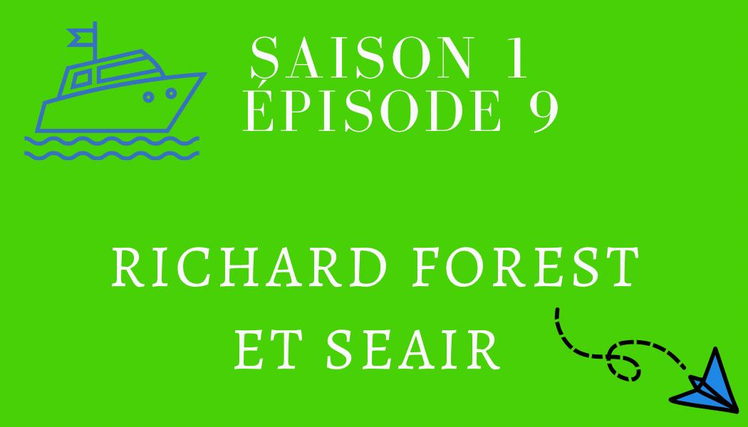 Épisode 9 : Richard Forest et SEAIR