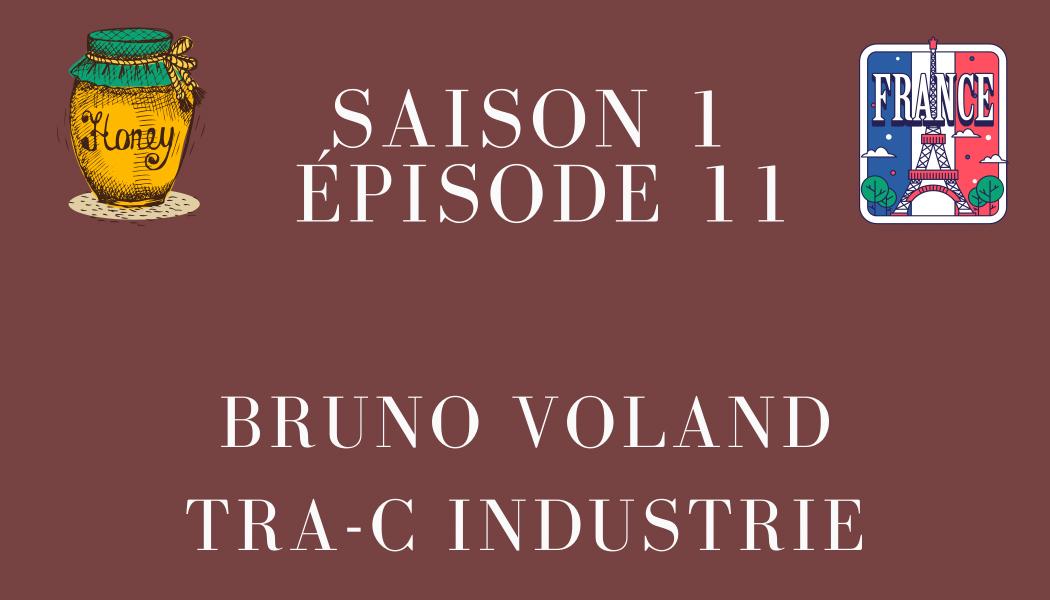 Épisode 11 : Bruno Voland et TRA-C industrie