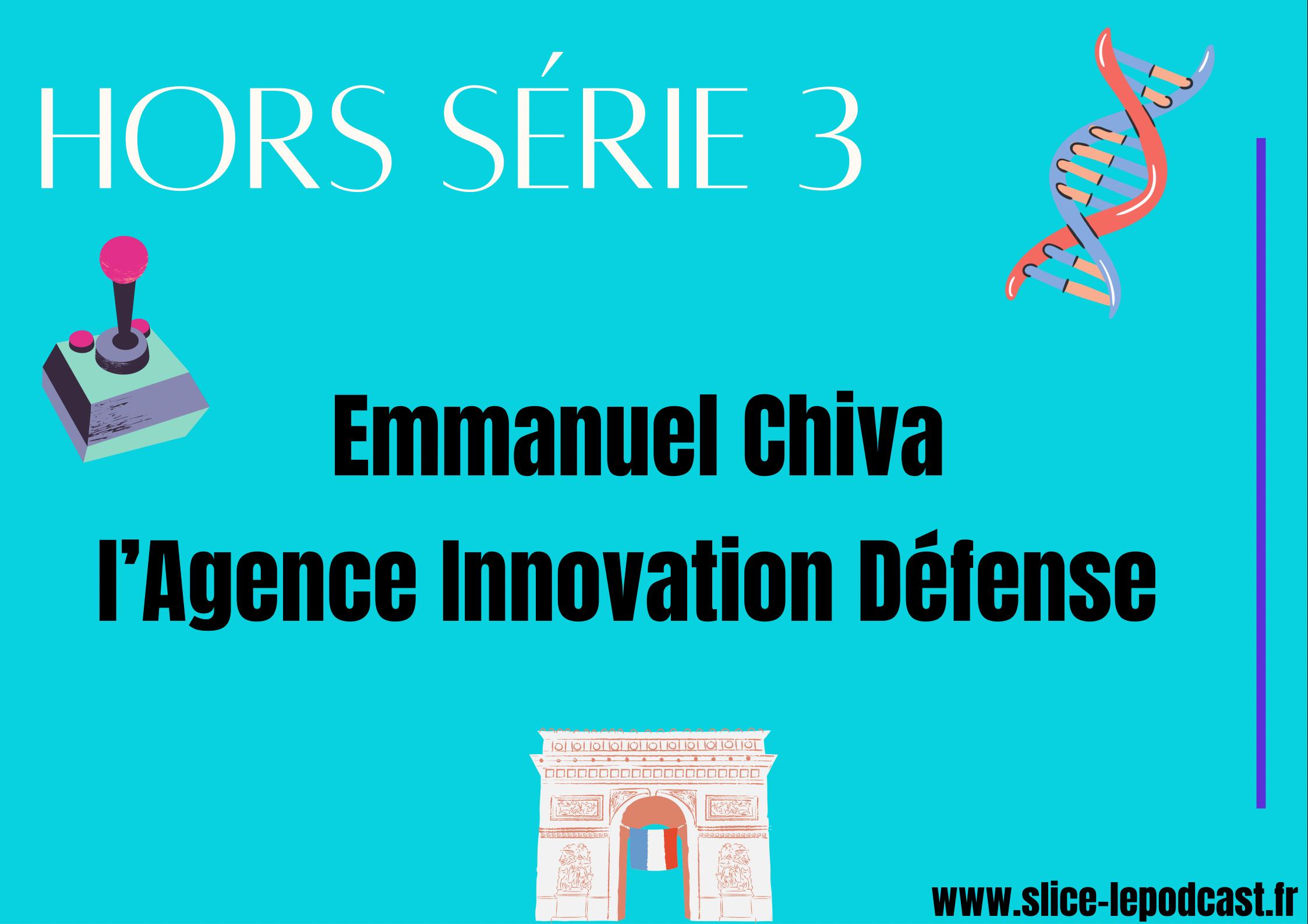 Hors série 3 : Emmanuel Chiva et l'Agence Innovation Défense