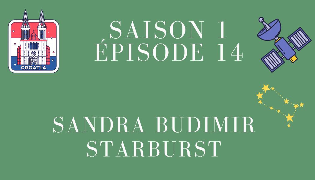 Épisode 14 : Sandra Budimir et STARBURST