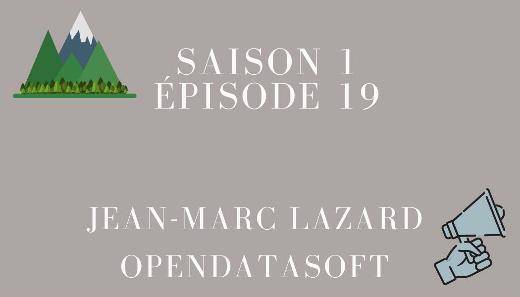Épisode 19: Jean-Marc Lazard et OPENDATASOFT