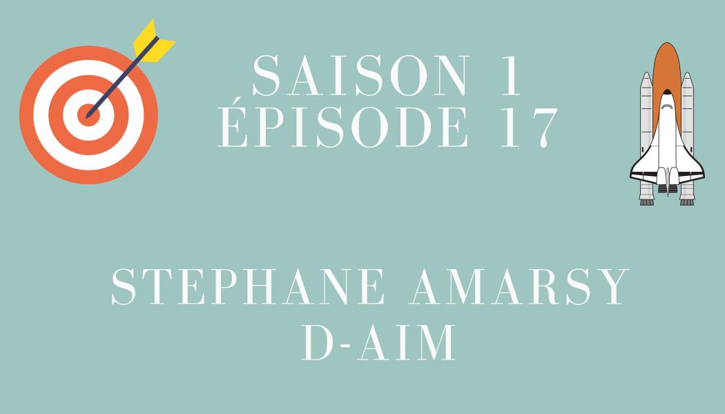 Épisode 17: Stéphane Amarsy et D-AIM