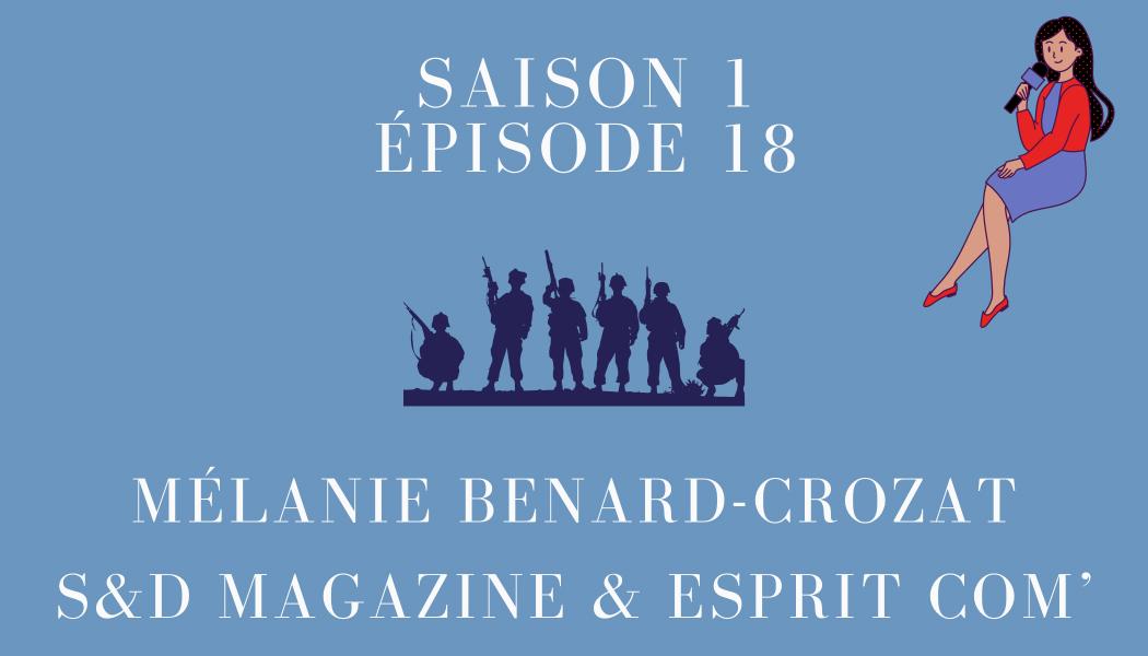 Épisode 18: Mélanie Bénard-Crozat, S&D Magazine & Esprit Com'