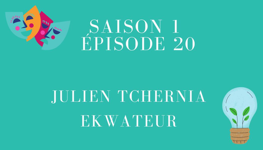 Épisode 20 : Julien Tchernia et ekWateur