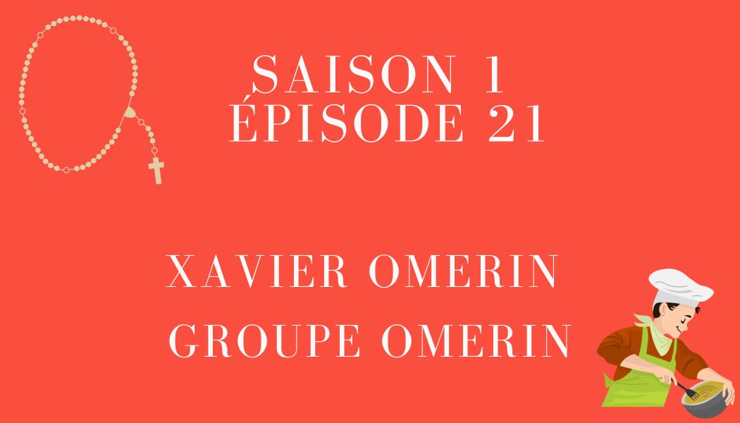 Épisode 21 : Xavier Omerin et le Groupe OMERIN